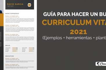 Cómo hacer un buen Curriculum en 2020-21 y elaborar un CV con ejemplos