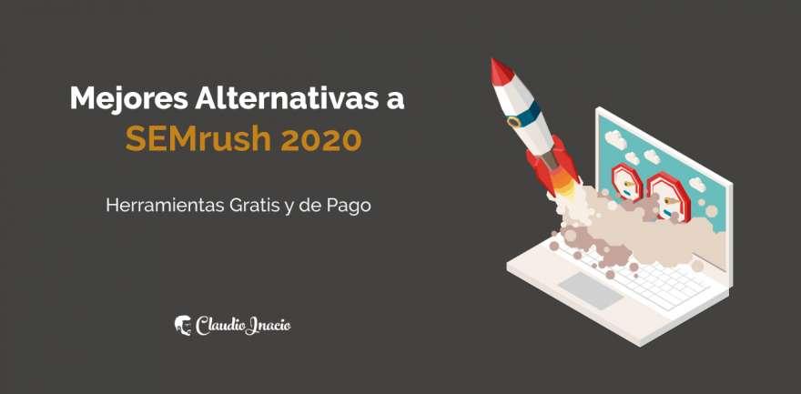 El Blog de Claudio Inacio - Las Mejores Alternativas a SEMrush 2020 Gratis y de Pago