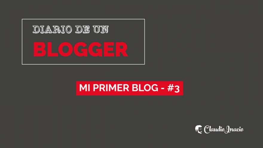 El Blog de Claudio Inacio - Diario de un Blogger: El primer blog – Tres fases principales que debes superar