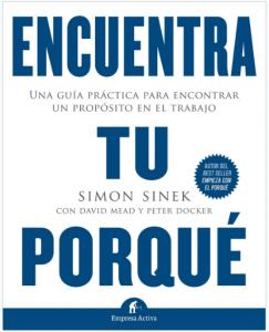 Libro Encuentra tu porqué (gestión del conocimiento) de Simon Sinek