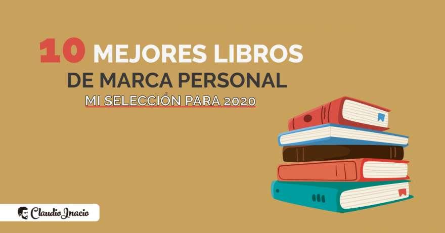 El Blog de Claudio Inacio - Los 10 Mejores libros de Marca Personal en 2020
