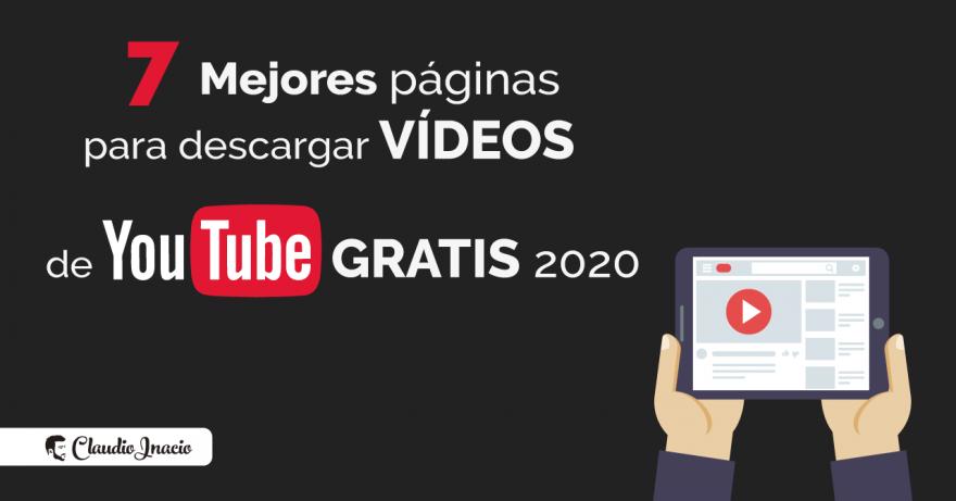 El Blog de Claudio Inacio - 7 Páginas para descargar vídeos de YouTube gratis y online en 2020