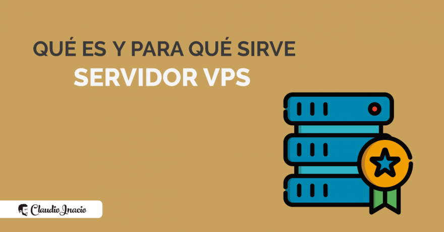 El Blog de Claudio Inacio - Qué es un VPS y para qué sirve un servidor vps
