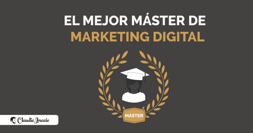 El Blog de Claudio Inacio - El Mejor Máster en Marketing Digital en Madrid y Online