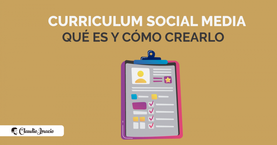 El Blog de Claudio Inacio - Social Media Curriculum: qué es y cómo hacer un currículum social