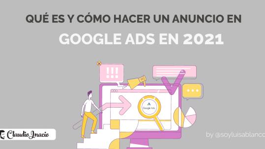 Qué es Google Ads y cómo hacer un anuncio en adwords 2021
