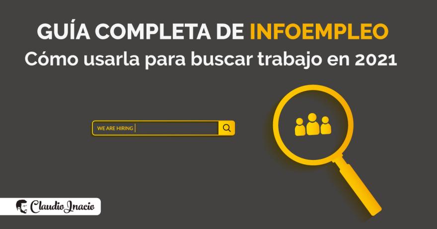El Blog de Claudio Inacio - Guía completa de Infoempleo y cómo usarlo para encontrar ofertas de empleo y trabajo en 2021