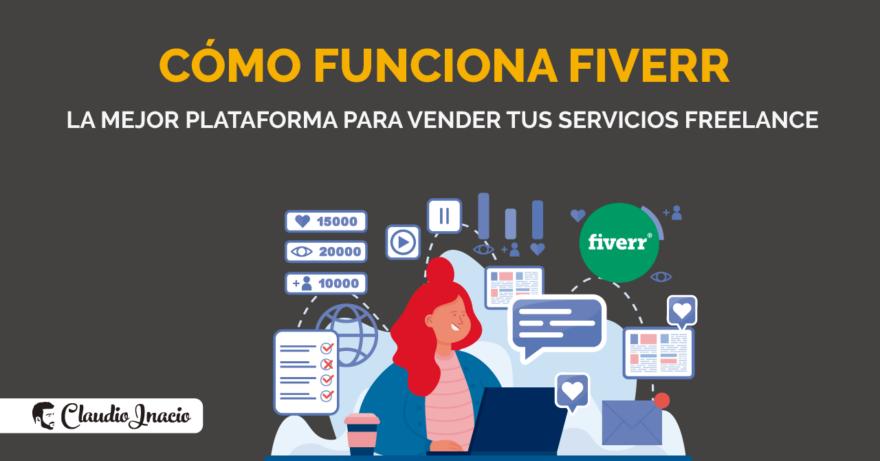 El Blog de Claudio Inacio - Guía de Fiverr 2021: qué es, cómo funciona y cómo ganar dinero con tus servicios