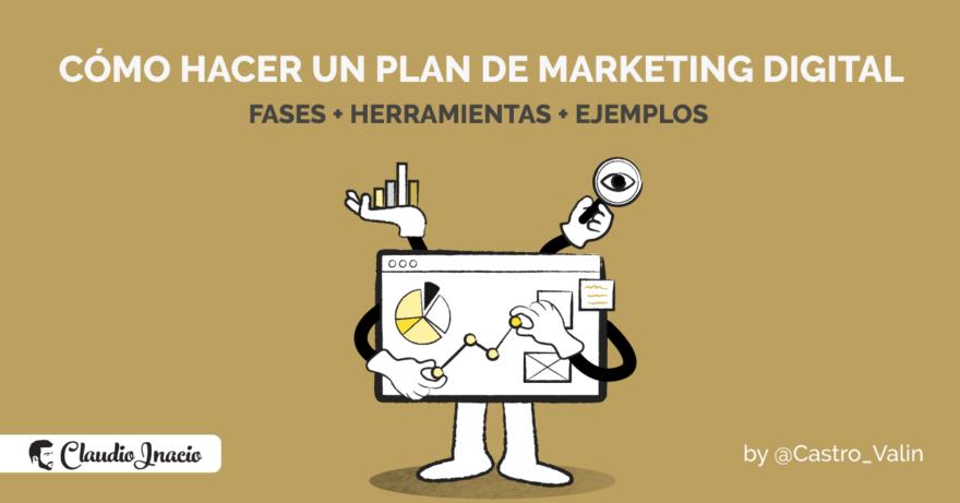 El Blog de Claudio Inacio - Cómo hacer un Plan de Marketing Digital en 2021 (Fases + Objetivos + Ejemplos)